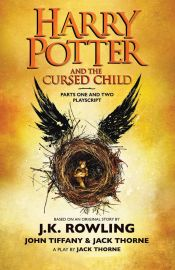 Harry Potter And The Cursed Child – Parts One And Two: The Official Playscript Of The Original West End Production