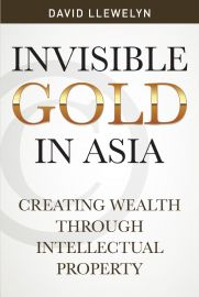 Invisible Gold In Asia : Creating Wealth Through Intellectual Property