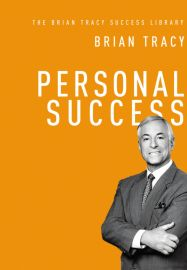 Personal Success (The Brian Tracy Success Library)