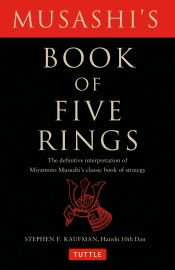 Musashi's Book Of Five Rings: The Definitive Interpretation Of Miyamoto Musashi's Classic Book Of Strategy