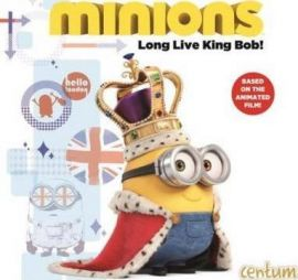 ILLUMINATION Minions: Long Live King Bob!